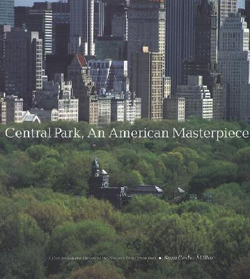 Central Park, an American Masterpiece By Miller, Sara Cedar